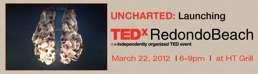 Uncharted: Launching TEDx Redondo Beach
